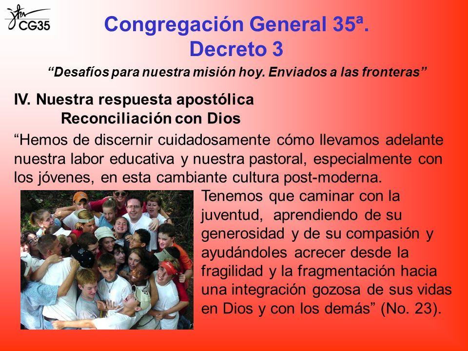 Congregación General 35ª. Decreto 3 Desafíos para nuestra misión hoy. Enviados a las fronteras IV. Nuestra respuesta apostólica Reconciliación con Dio