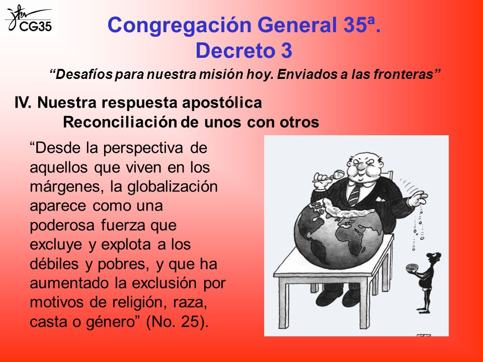 Congregación General 35ª. Decreto 3 Desafíos para nuestra misión hoy. Enviados a las fronteras IV. Nuestra respuesta apostólica Reconciliación de unos