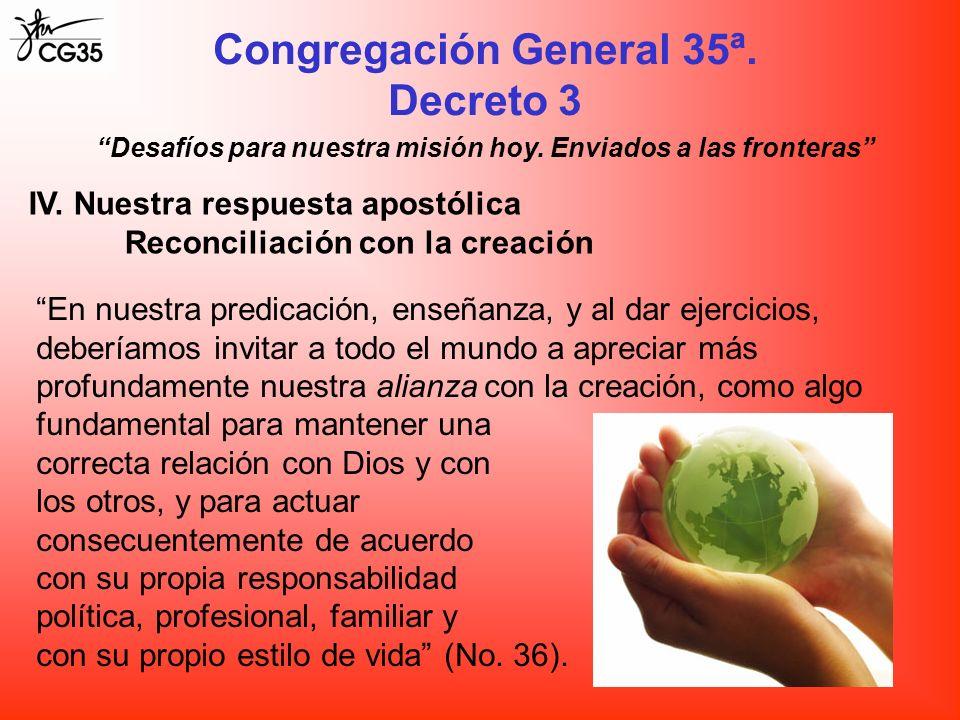 Congregación General 35ª. Decreto 3 Desafíos para nuestra misión hoy. Enviados a las fronteras IV. Nuestra respuesta apostólica Reconciliación con la