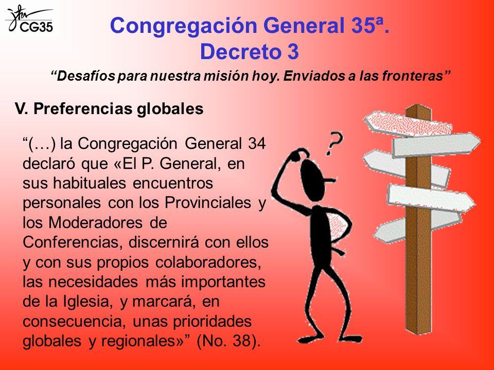 Congregación General 35ª. Decreto 3 Desafíos para nuestra misión hoy. Enviados a las fronteras V. Preferencias globales (…) la Congregación General 34
