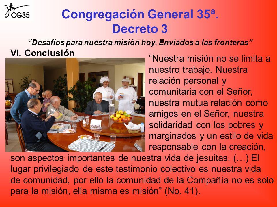 Nuestra misión no se limita a nuestro trabajo. Nuestra relación personal y comunitaria con el Señor, nuestra mutua relación como amigos en el Señor, n
