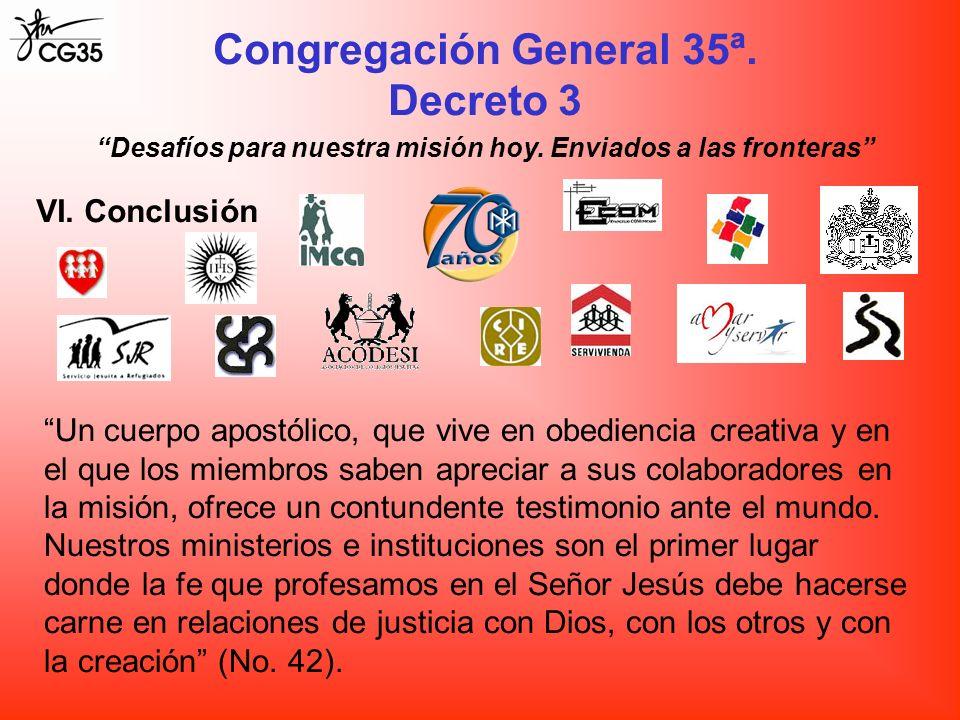 Congregación General 35ª. Decreto 3 Desafíos para nuestra misión hoy. Enviados a las fronteras VI. Conclusión Un cuerpo apostólico, que vive en obedie
