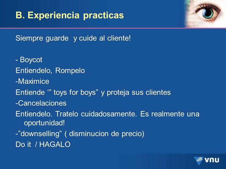B. Experiencia practicas Siempre guarde y cuide al cliente! - Boycot Entiendelo, Rompelo -Maximice Entiende toys for boys y proteja sus clientes -Canc