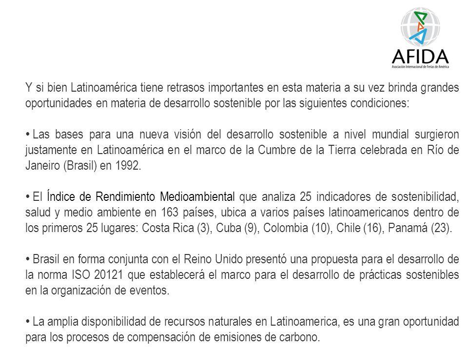 Y si bien Latinoamérica tiene retrasos importantes en esta materia a su vez brinda grandes oportunidades en materia de desarrollo sostenible por las siguientes condiciones: Las bases para una nueva visión del desarrollo sostenible a nivel mundial surgieron justamente en Latinoamérica en el marco de la Cumbre de la Tierra celebrada en Río de Janeiro (Brasil) en 1992.