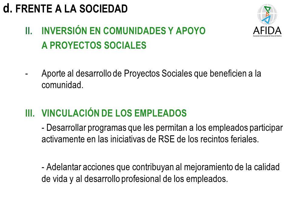 d. FRENTE A LA SOCIEDAD II.INVERSIÓN EN COMUNIDADES Y APOYO A PROYECTOS SOCIALES - Aporte al desarrollo de Proyectos Sociales que beneficien a la comu