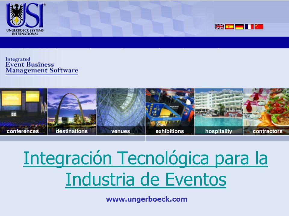 www.ungerboeck.com Integración Tecnológica para la Industria de Eventos
