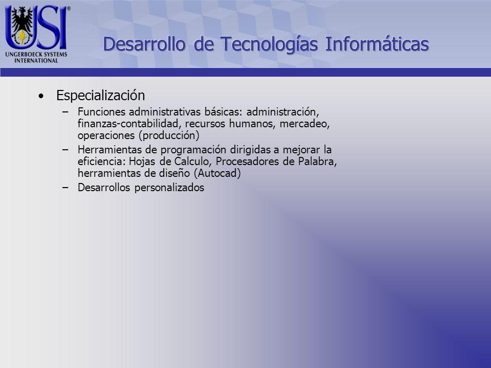 Especialización –Funciones administrativas básicas: administración, finanzas-contabilidad, recursos humanos, mercadeo, operaciones (producción) –Herra
