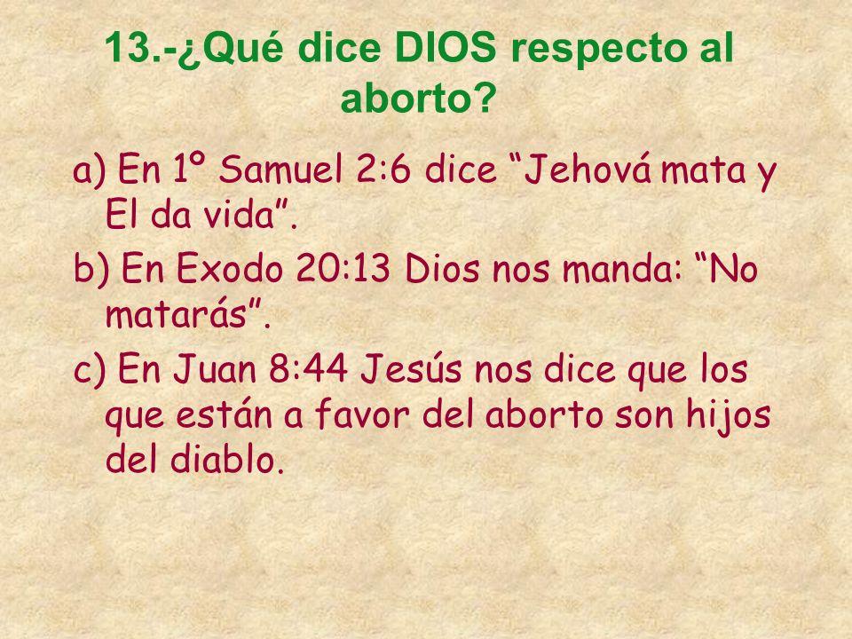 12.-LO QUE DICEN LOS ABORTISTAS 1º El aborto es un método seguro para la libertad de reproducción. 2º Es inhumano no legalizar el