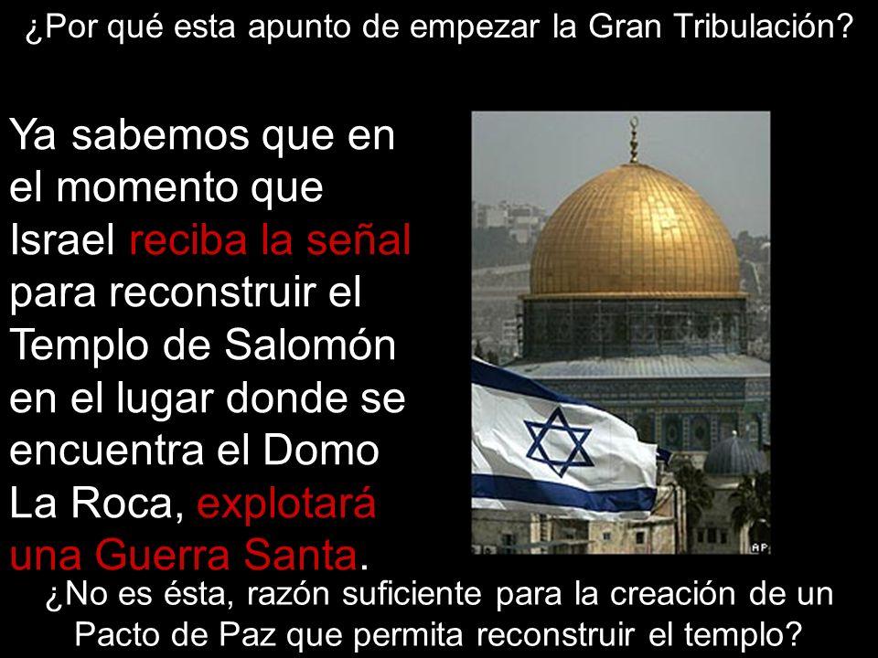 Ya sabemos que en el momento que Israel reciba la señal para reconstruir el Templo de Salomón en el lugar donde se encuentra el Domo La Roca, explotar