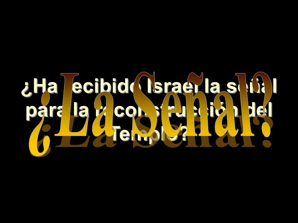 ¿Ha recibido Israel la señal para la reconstrucción del Templo? ¿Ha recibido Israel la señal para la reconstrucción del Templo?