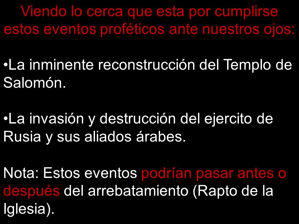 Viendo lo cerca que esta por cumplirse estos eventos proféticos ante nuestros ojos: La inminente reconstrucción del Templo de Salomón. La invasión y d