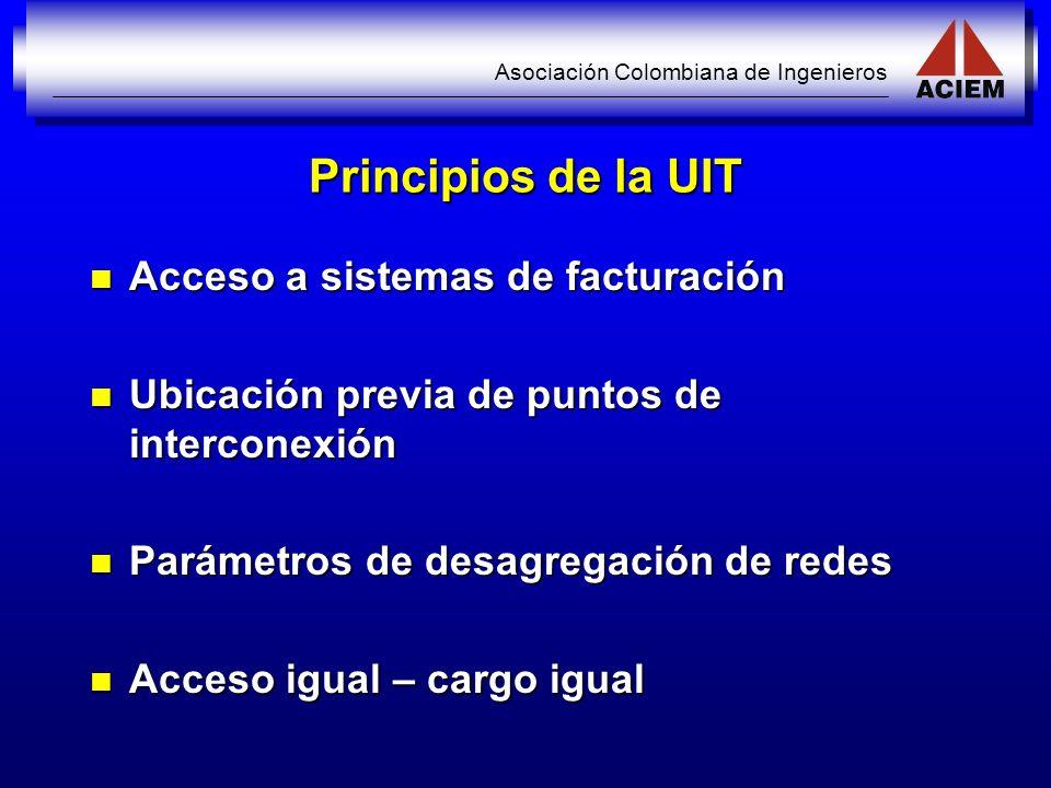 Asociación Colombiana de Ingenieros Principios de la UIT Acceso a sistemas de facturación Acceso a sistemas de facturación Ubicación previa de puntos