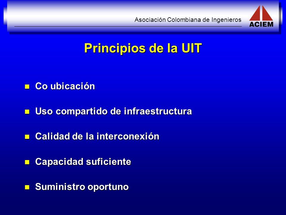 Asociación Colombiana de Ingenieros Principios de la UIT Co ubicación Co ubicación Uso compartido de infraestructura Uso compartido de infraestructura