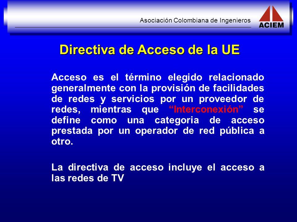 Asociación Colombiana de Ingenieros Directiva de Acceso de la UE Acceso es el término elegido relacionado generalmente con la provisión de facilidades