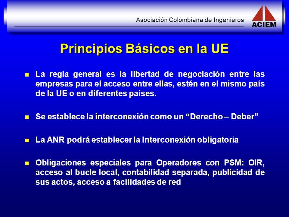 Asociación Colombiana de Ingenieros Principios Básicos en la UE La regla general es la libertad de negociación entre las empresas para el acceso entre