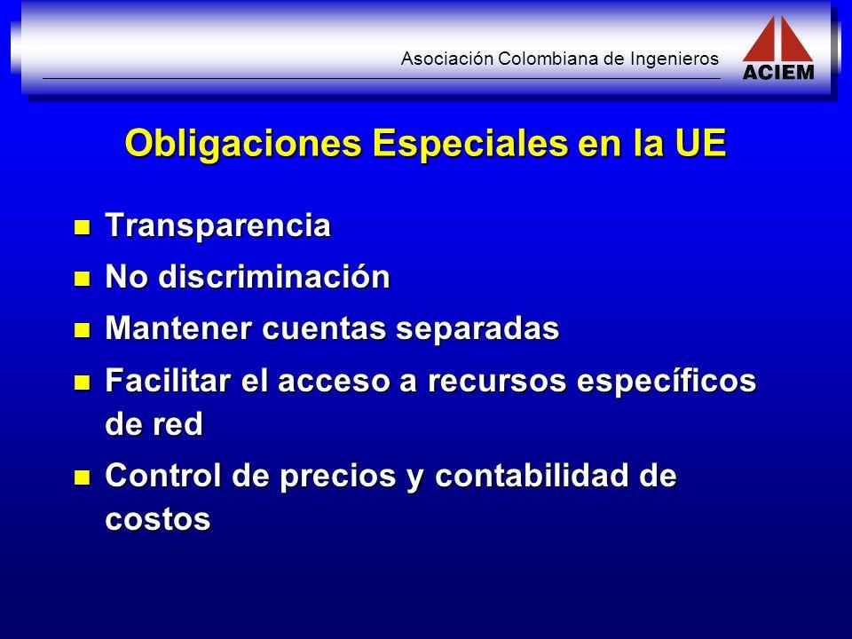 Asociación Colombiana de Ingenieros Obligaciones Especiales en la UE Transparencia Transparencia No discriminación No discriminación Mantener cuentas