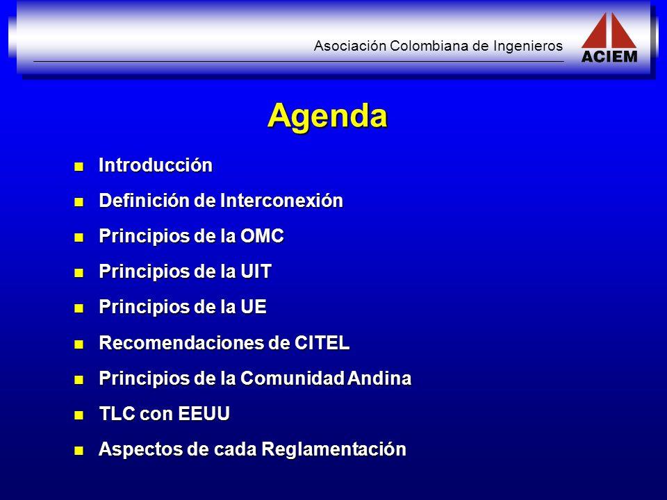 Asociación Colombiana de Ingenieros Agenda Introducción Introducción Definición de Interconexión Definición de Interconexión Principios de la OMC Prin