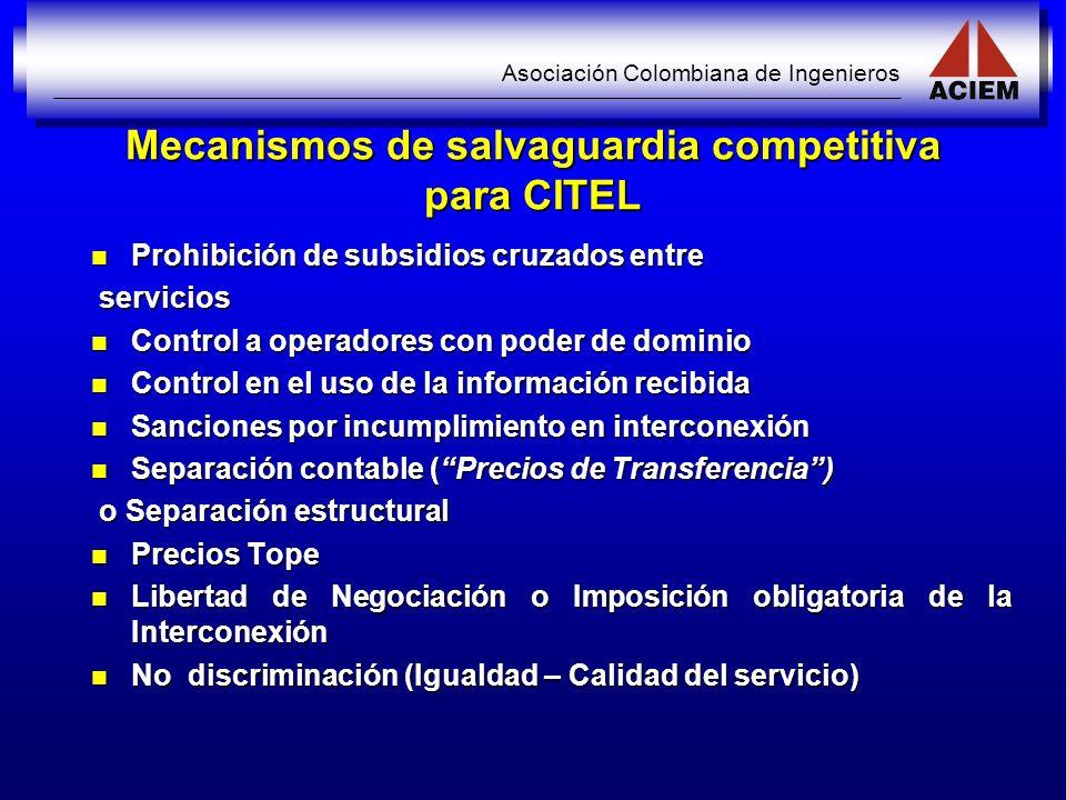 Asociación Colombiana de Ingenieros Mecanismos de salvaguardia competitiva para CITEL Prohibición de subsidios cruzados entre Prohibición de subsidios