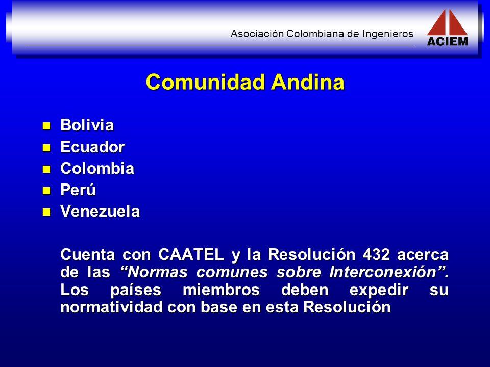 Asociación Colombiana de Ingenieros Comunidad Andina Bolivia Bolivia Ecuador Ecuador Colombia Colombia Perú Perú Venezuela Venezuela Cuenta con CAATEL