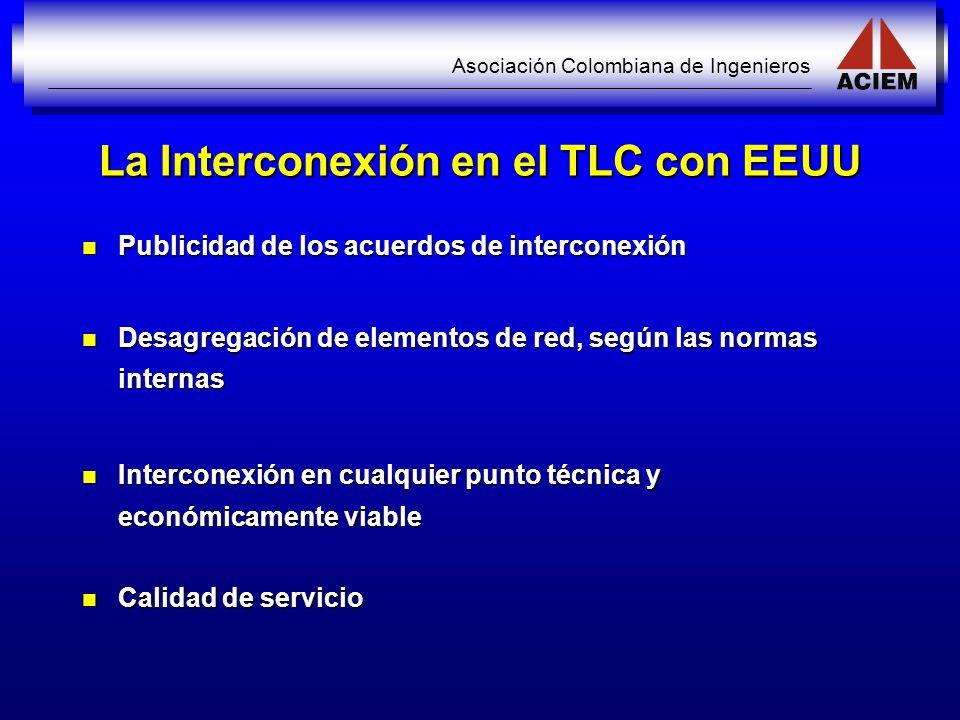 Asociación Colombiana de Ingenieros La Interconexión en el TLC con EEUU Publicidad de los acuerdos de interconexión Publicidad de los acuerdos de inte