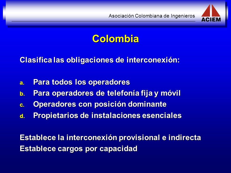 Asociación Colombiana de Ingenieros Colombia Clasifica las obligaciones de interconexión: a. Para todos los operadores b. Para operadores de telefonía