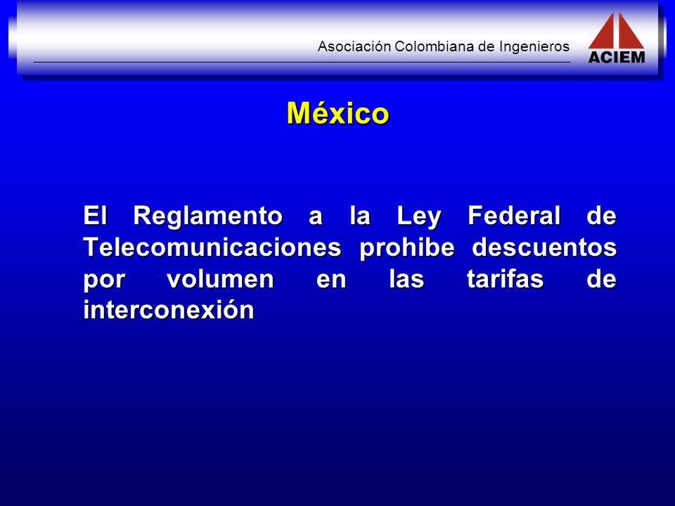 Asociación Colombiana de Ingenieros México El Reglamento a la Ley Federal de Telecomunicaciones prohibe descuentos por volumen en las tarifas de inter