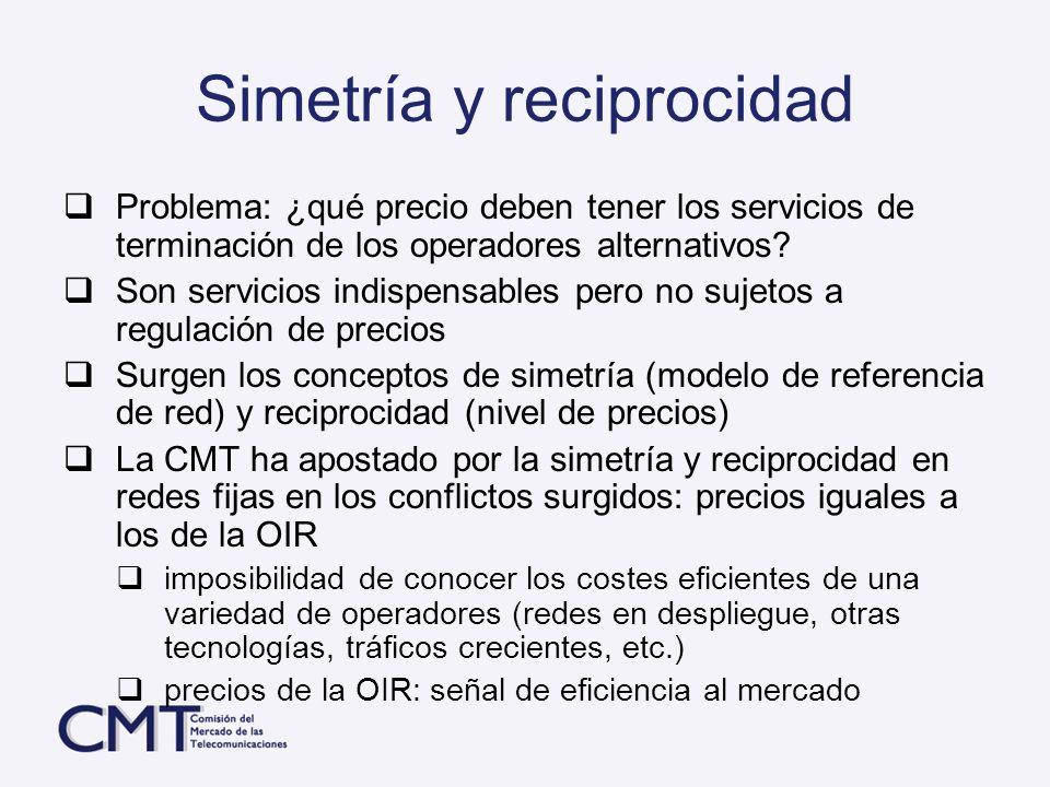 Simetría y reciprocidad Problema: ¿qué precio deben tener los servicios de terminación de los operadores alternativos? Son servicios indispensables pe