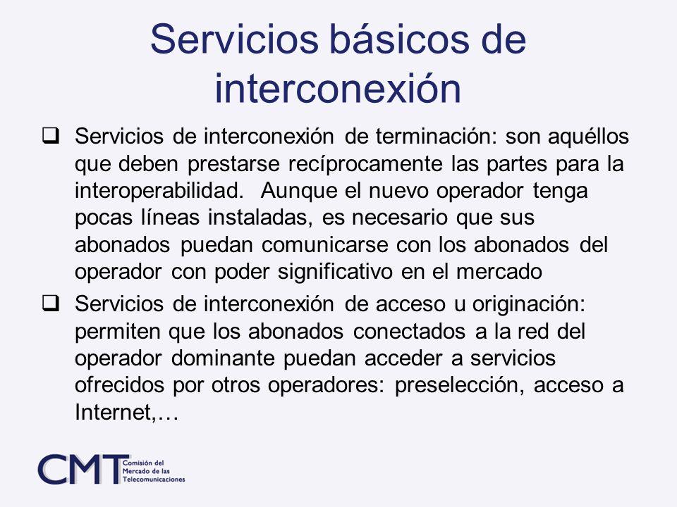 Servicios básicos de interconexión Servicios de interconexión de terminación: son aquéllos que deben prestarse recíprocamente las partes para la inter