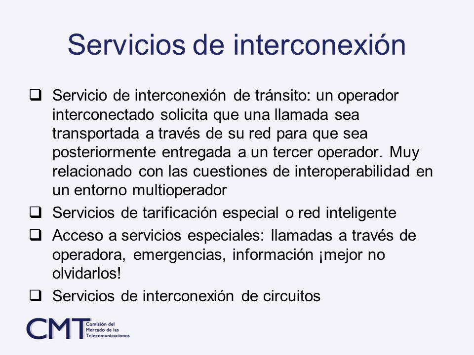 Servicios de interconexión Servicio de interconexión de tránsito: un operador interconectado solicita que una llamada sea transportada a través de su