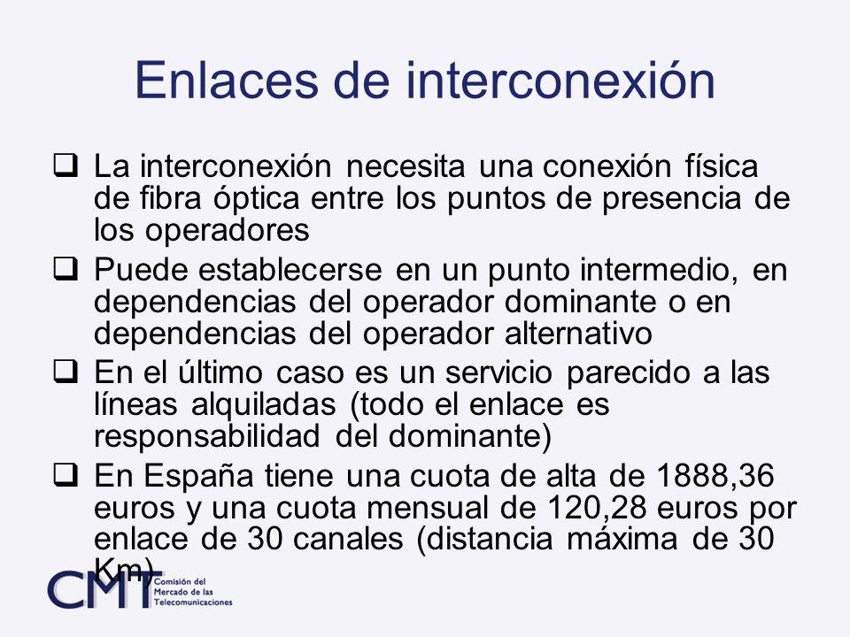 Enlaces de interconexión La interconexión necesita una conexión física de fibra óptica entre los puntos de presencia de los operadores Puede establece