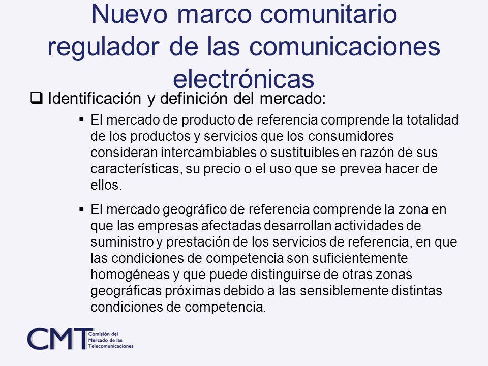 Nuevo marco comunitario regulador de las comunicaciones electrónicas Identificación y definición del mercado: El mercado de producto de referencia com
