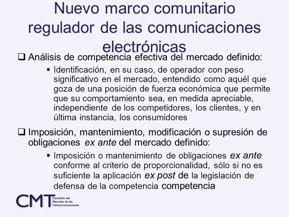 Nuevo marco comunitario regulador de las comunicaciones electrónicas Análisis de competencia efectiva del mercado definido: Identificación, en su caso