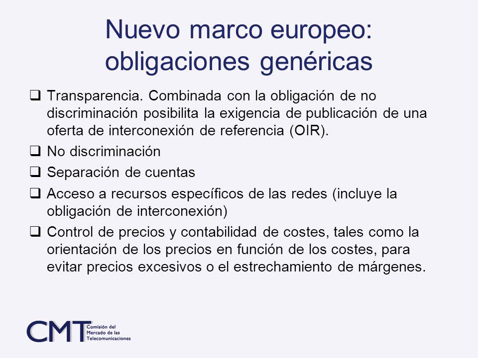 Nuevo marco europeo: obligaciones genéricas Transparencia. Combinada con la obligación de no discriminación posibilita la exigencia de publicación de