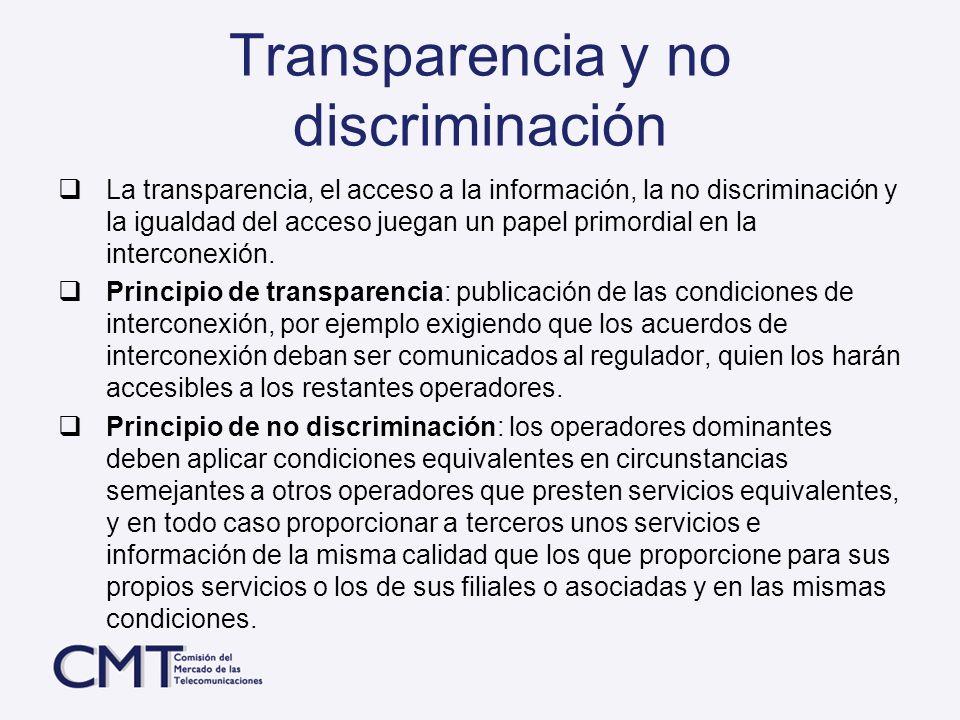 Transparencia y no discriminación La transparencia, el acceso a la información, la no discriminación y la igualdad del acceso juegan un papel primordi