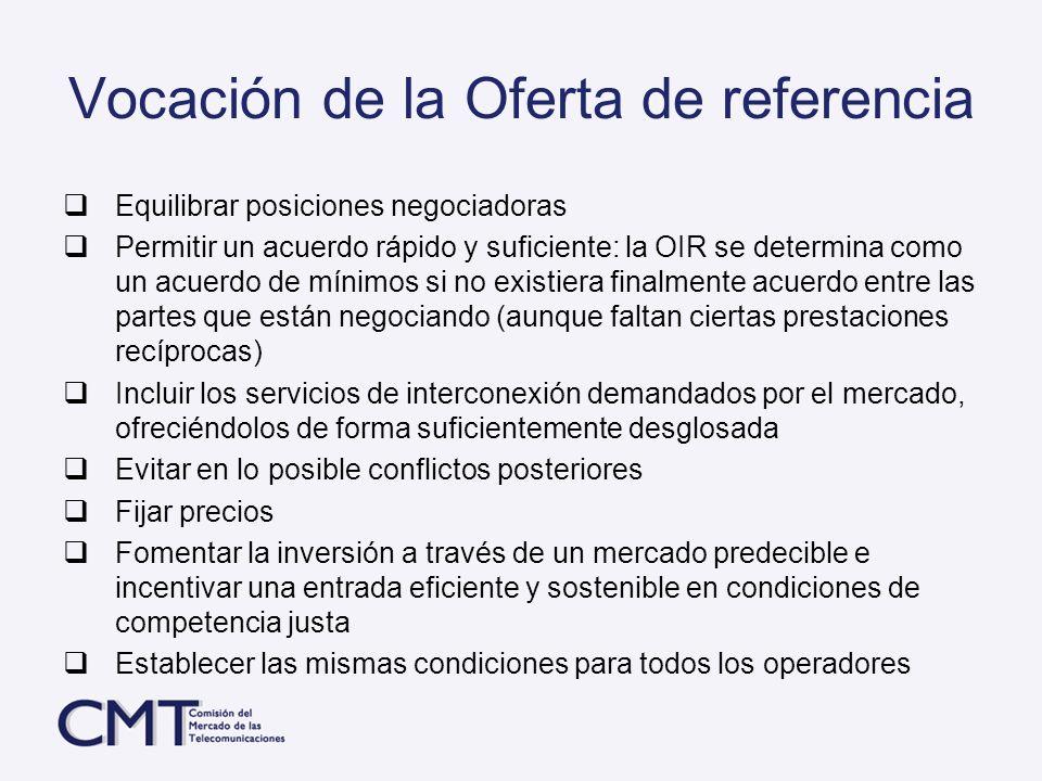 Vocación de la Oferta de referencia Equilibrar posiciones negociadoras Permitir un acuerdo rápido y suficiente: la OIR se determina como un acuerdo de