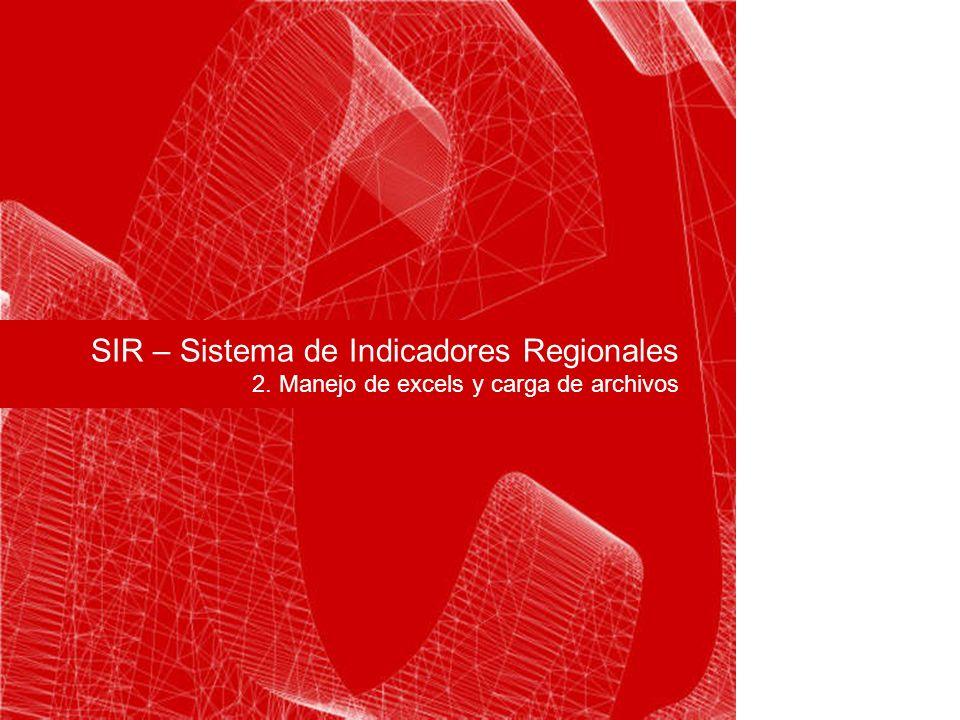 SIR – Sistema de Indicadores Regionales 2. Manejo de excels y carga de archivos Carátula