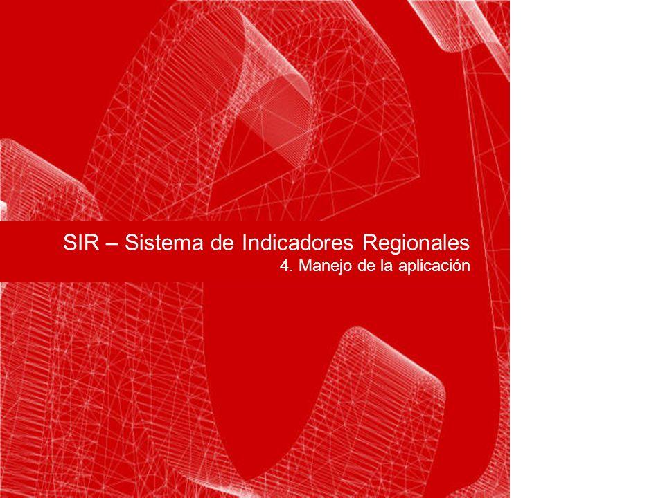 SIR – Sistema de Indicadores Regionales 4. Manejo de la aplicación Carátula