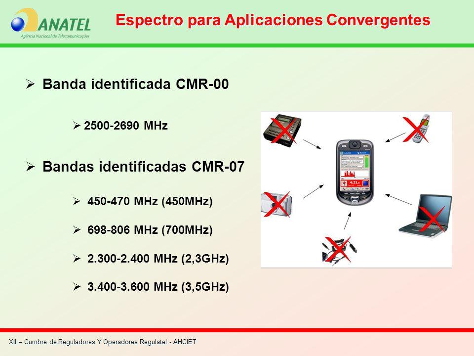 XII – Cumbre de Reguladores Y Operadores Regulatel - AHCIET Banda identificada CMR-00 2500-2690 MHz Bandas identificadas CMR-07 450-470 MHz (450MHz) 6