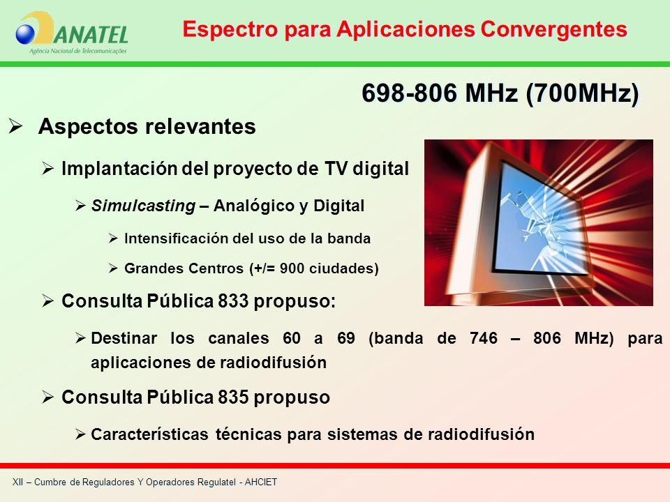 XII – Cumbre de Reguladores Y Operadores Regulatel - AHCIET Aspectos relevantes Implantación del proyecto de TV digital Simulcasting – Analógico y Dig