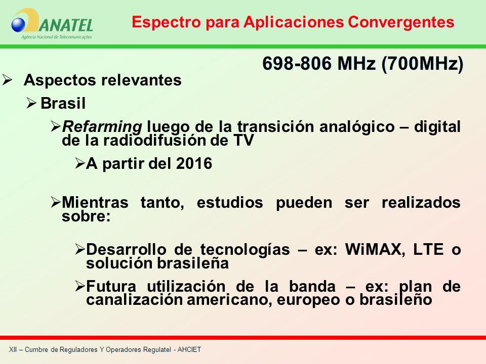 XII – Cumbre de Reguladores Y Operadores Regulatel - AHCIET Aspectos relevantes Brasil Refarming luego de la transición analógico – digital de la radi