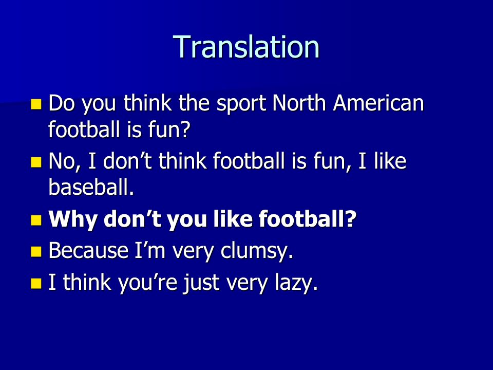 Translation Do you think the sport North American football is fun.