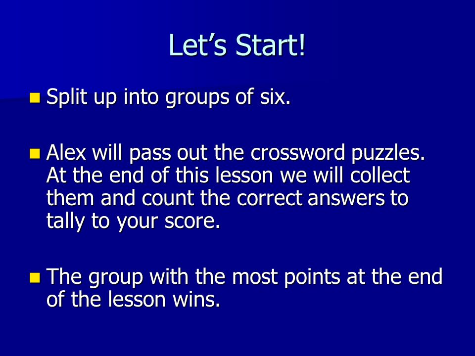 Lets Start. Split up into groups of six. Split up into groups of six.
