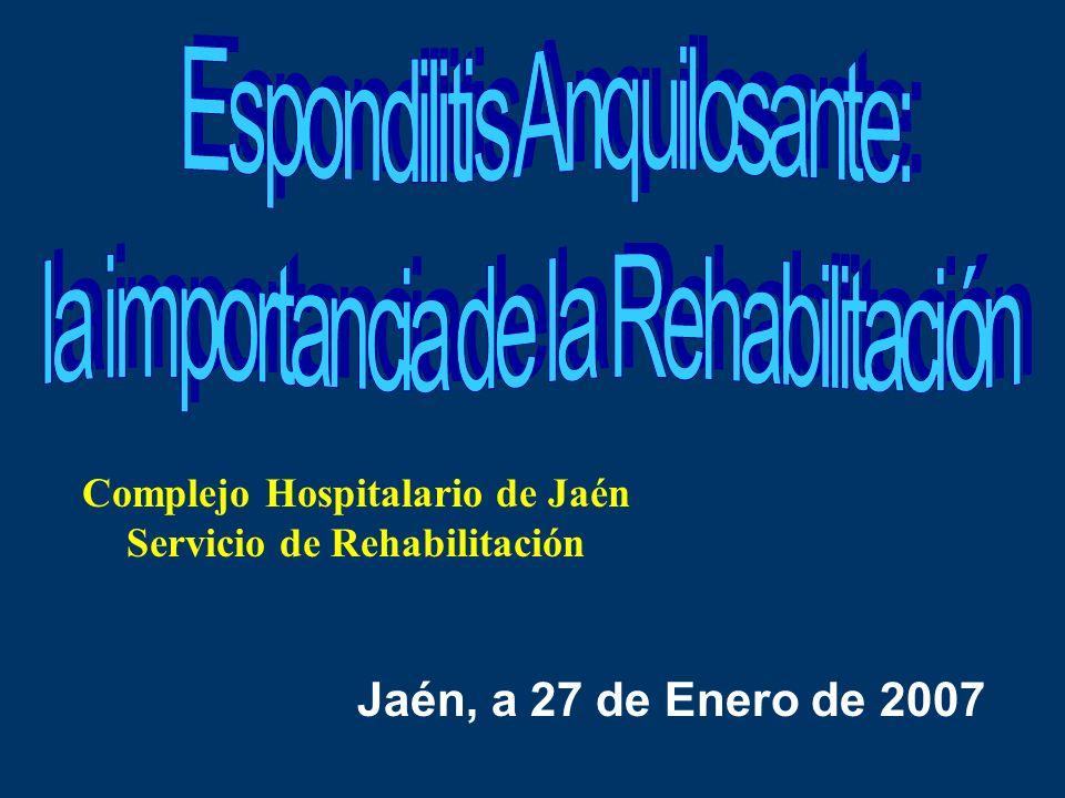 Complejo Hospitalario de Jaén Servicio de Rehabilitación Jaén, a 27 de Enero de 2007