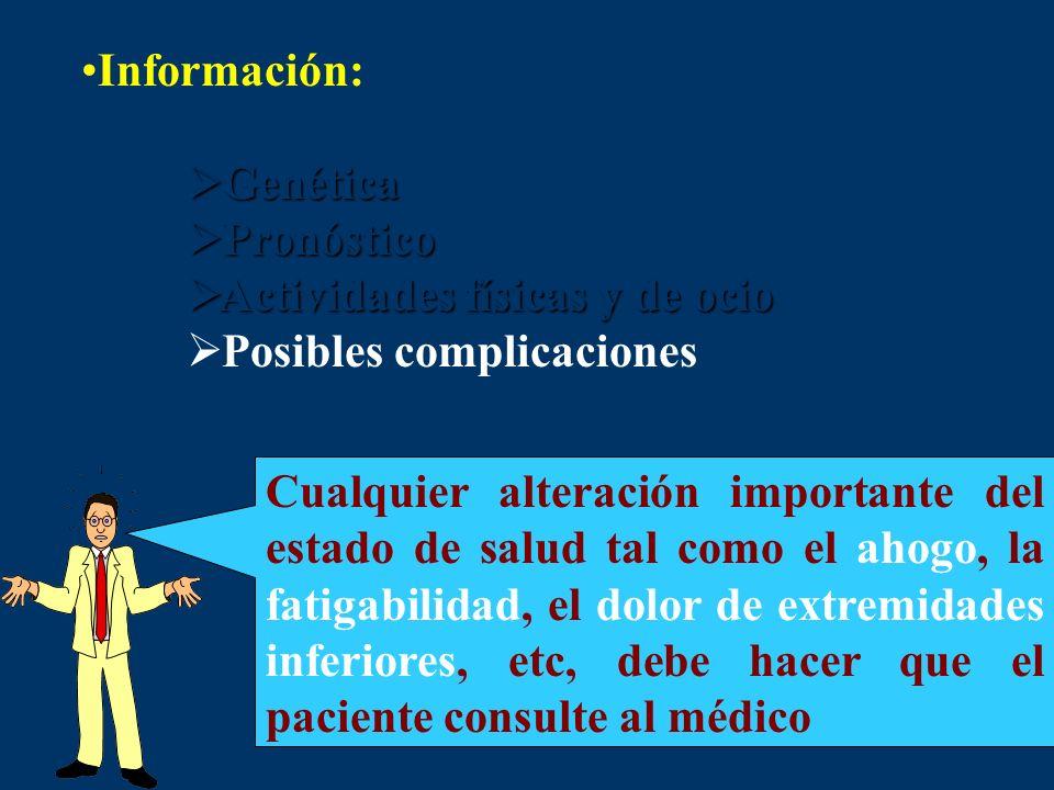 Información: Genética Genética Pronóstico Pronóstico Actividades físicas y de ocio Actividades físicas y de ocio Posibles complicaciones Cualquier alt
