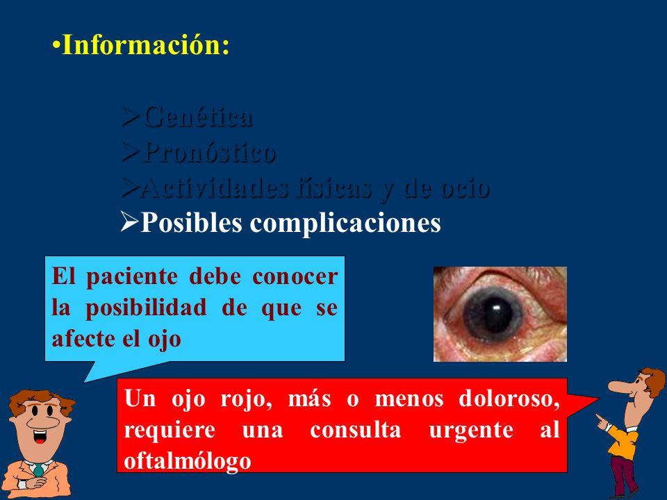 Información: Genética Genética Pronóstico Pronóstico Actividades físicas y de ocio Actividades físicas y de ocio Posibles complicaciones El paciente d