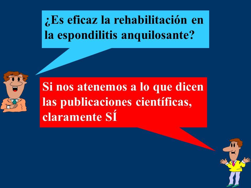 ¿Es eficaz la rehabilitación en la espondilitis anquilosante? Si nos atenemos a lo que dicen las publicaciones científicas, claramente SÍ