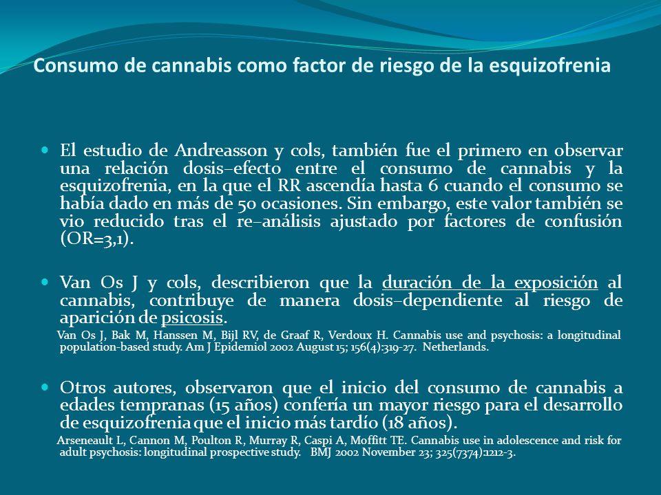 Consumo de cannabis como factor de riesgo de la esquizofrenia El estudio de Andreasson y cols, también fue el primero en observar una relación dosis–e