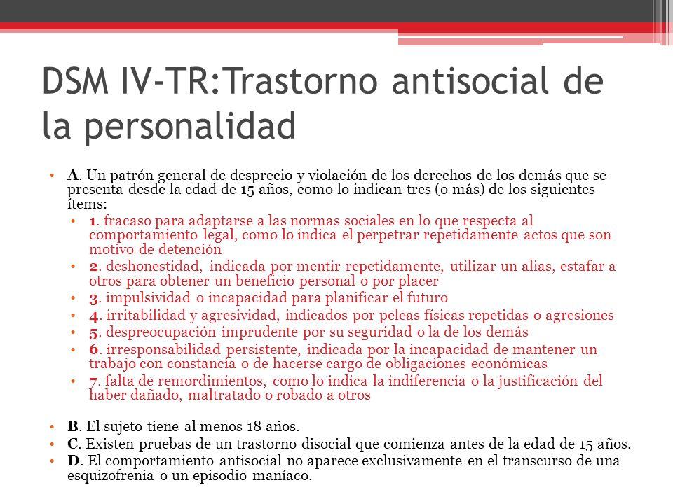 DSM IV-TR:Trastorno antisocial de la personalidad A.