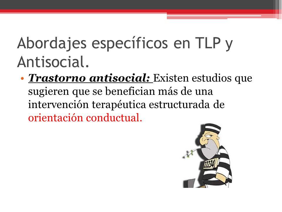 Abordajes específicos en TLP y Antisocial.
