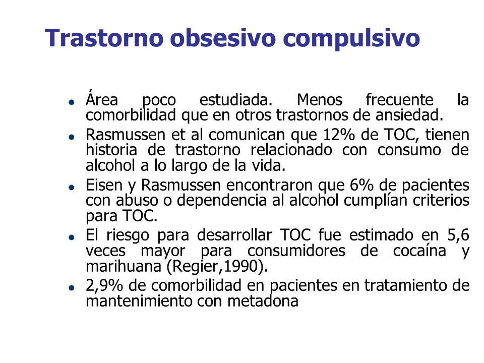 Trastorno obsesivo compulsivo Área poco estudiada. Menos frecuente la comorbilidad que en otros trastornos de ansiedad. Rasmussen et al comunican que